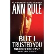 But I Trusted You Vol. 14 : And Other True Cases, 9781416542230  