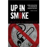 Up in Smoke: From Legislation to Litigation in Tobacco Politics,9781452202235