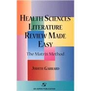 Health Sciences Literature Review Made Easy : The Matrix Method