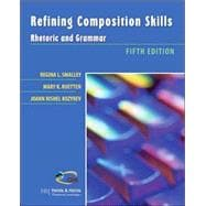 Refining Composition Skills : Rhetoric and Grammar