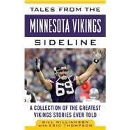 Tales from the Minnesota Vikings Sideline : A Collection of ..., 9781613212240