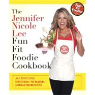 The Jennifer Nicole Lee Fun Fit Foodie Cookbook: Jnl's Secre..., 9781599322247