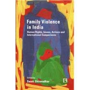 Family Violence in India : Human Rights, Issues, Actions and..., 9788131602249  