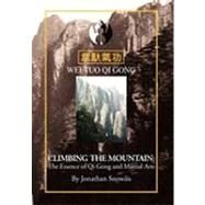 Climbing the Mountain: The Essenceof Qi Gong & Martial Arts, 9781441522252  