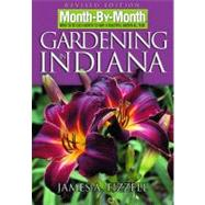 Month-by-Month Gardening in Indiana : What to Do Each Month ..., 9781591862253