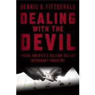 Dealing with the Devil : Inside America's Multi-Billion-Doll..., 9781593762254  