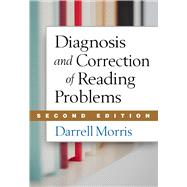 Diagnosis and Correction of Reading Problems, Second Edition,9781462512256