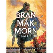 Bran Mak Morn: The Last King, 9781400162260  