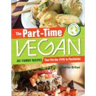 The Part-time Vegan: 201 Yummy Recipes for Those Who Can't C..., 9781440512261  
