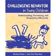 Challenging Behavior in Young Children : Understanding, Preventing, and Responding Effectively,9780205342266
