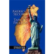 America's Security and Taiwan's Freedom: Speeches and Essays..., 9781450062268  