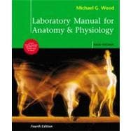 Laboratory Manual for Anatomy &amp;Physiology, Main Version, 9780321572271  