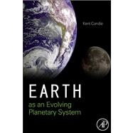 Earth As an Evolving Planetary System,9780123852274