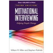 Motivational Interviewing, Third Edition; Helping People Change,9781609182274