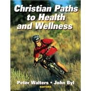 Christian Paths to Health and Wellness,9780736062275