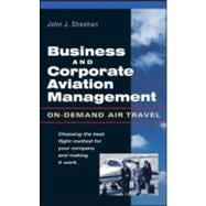Business and Corporate Aviation Management : On-Demand Air T..., 9780071412278
