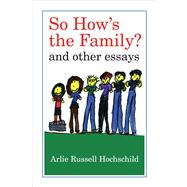 So How's the Family?: And Other Essays,9780520272286