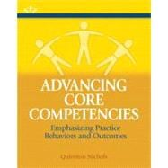 Advancing Core Competencies : Emphasizing Practice Behaviors and Outcomes,9780205202287