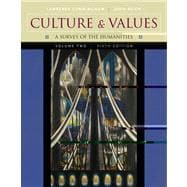 Culture and Values, Volume II A Survey of the Humanities (with CD-ROM)