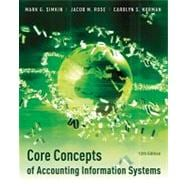 Core Concepts of Accounting Information Systems, 12th Edition,9781118022306