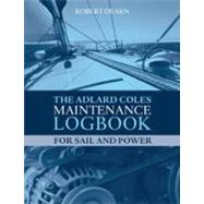 The Adlard Coles Maintenance Logbook for Sail and Power, 9781408172308