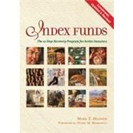 Index Funds : The 12-Step Recovery Program for Active Invest..., 9780976802310