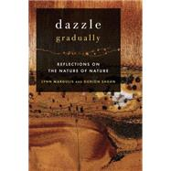 Dazzle Gradually : Reflections on the Nature of Nature,9781933392318