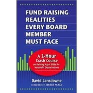 Fund Raising Realities Every Board Member Must Face - Revised Edition : A 1-Hour Crash Course on Raising Major Gifts for Nonprofit Organizations,9781889102320