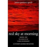Red Sky at Morning : America and the Crisis of the Global Environment,9780300102321