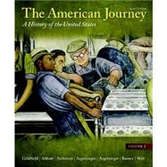 The American Journey A History of the United States, Volume 2 Reprint Plus NEW MyHistoryLab with eText -- Access Card Package