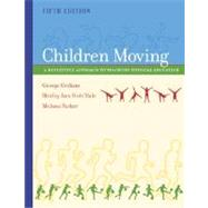 Children Moving : A Reflective Approach to Teaching Physical Education with PowerWeb