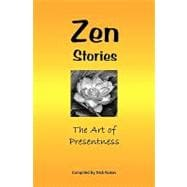 Zen Stories : The Art of Presentness, 9781440482335  