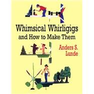 Whimsical Whirligigs and How to Make Them,9780486412337