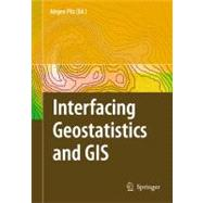 Interfacing Geostatstics And Gis, 9783540332350