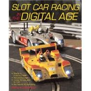 Slot Car Racing in the Digital Age, 9780760332351  
