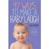 97 Ways to Make a Baby Laugh,9780761172352
