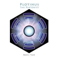 Plotinus, the Platonist : A Comparative Account of Plato and..., 9781930972353  