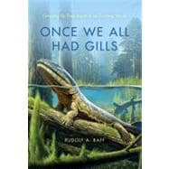 Once We All Had Gills : Growing up Evolutionist in an Evolving World,9780253002358
