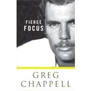 Greg Chappell: Fierce Focus, 9781742702360