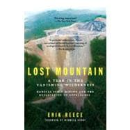 Lost Mountain : A Year in the Vanishing Wilderness Radical S..., 9781594482366