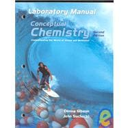 Conceptual Chemistry : Understanding Our World of Atoms and Molecules Laboratory Manual,9780805332384
