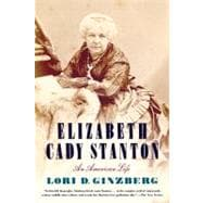 Elizabeth Cady Stanton : An American Life, 9780374532390  
