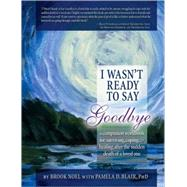 I Wasn't Ready to Say Goodbye : A Companion Workbook for Sur..., 9781402212390