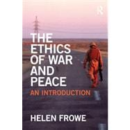 The Ethics of War and Peace: An Introduction, 9780415492393  