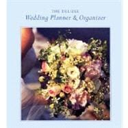 Deluxe Wedding Planner & Organizer: Everything You Need to C..., 9780811862400