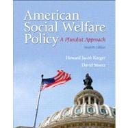 American Social Welfare Policy A Pluralist Approach Plus MySearchLab with eText -- Access Card Package,9780205922406