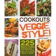 Cookouts Veggie Style! : 225 Backyard Favorites - Full of Fl..., 9781440512407  