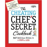 The Cheating Chef's Secret Cookbook: 517 Delicious Dishes in..., 9781606522417  