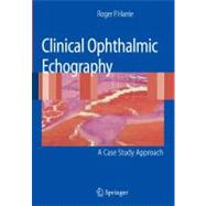 Clinical Ophthalmic Echography : A Case Study Approach, 9780387752433  