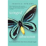 Winged Obsession : The Pursuit of the World's Most Notorious..., 9780061772436  